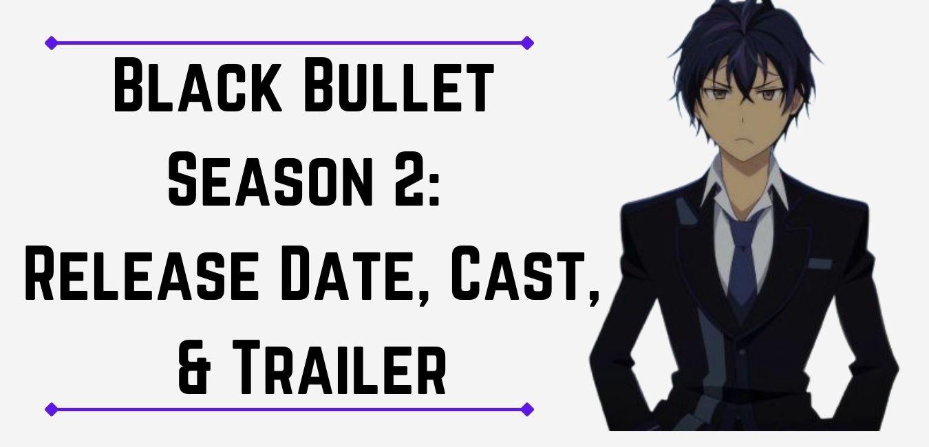 Black Bullet Season 2 Confimed in 2021! Release Date, Cast, & Trailer