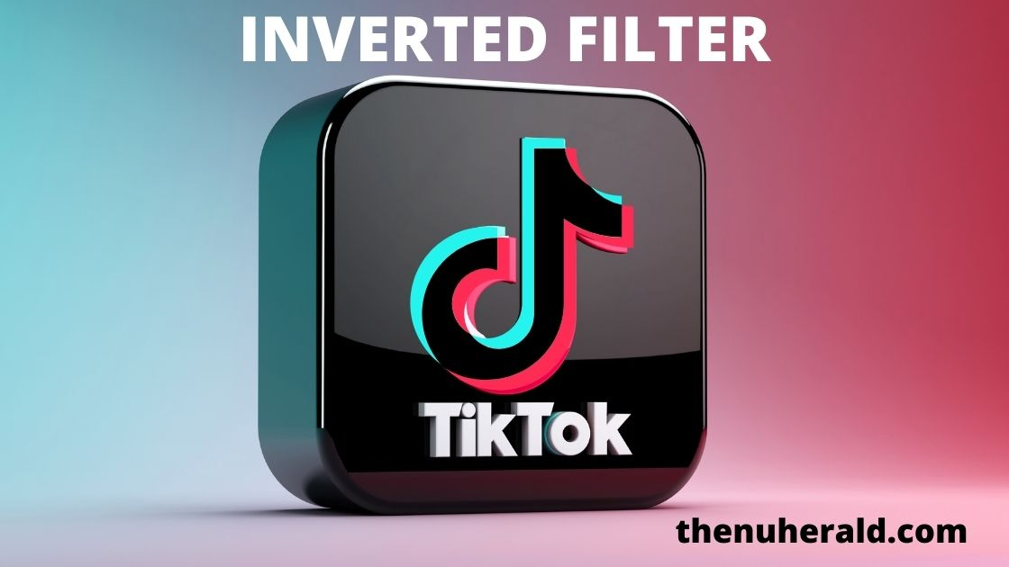 How to get the Inverted Filter on Tiktok