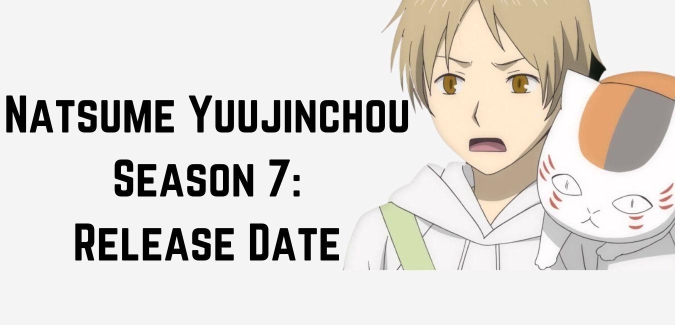 Natsume Yuujinchou Season 7: Release Date