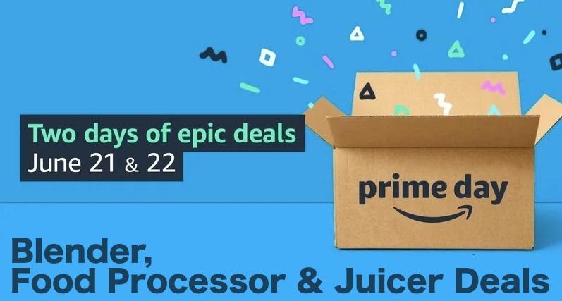 Prime Day 2021 Blender, Food Processor & Juicer Deals are Live - Get Up to 40% Discount Here