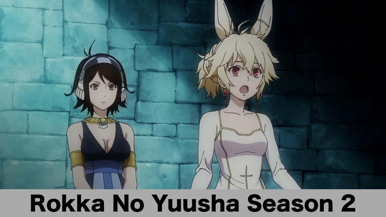 Rokka No Yuusha Season 2- Is Release Date Confirmed?