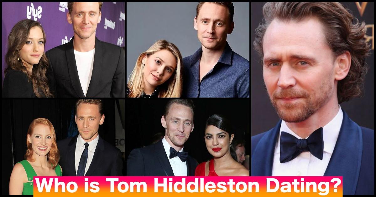 Who is Tom Hiddleston Dating? Tom Hiddleston Wife, Girlfriend, & Relationship