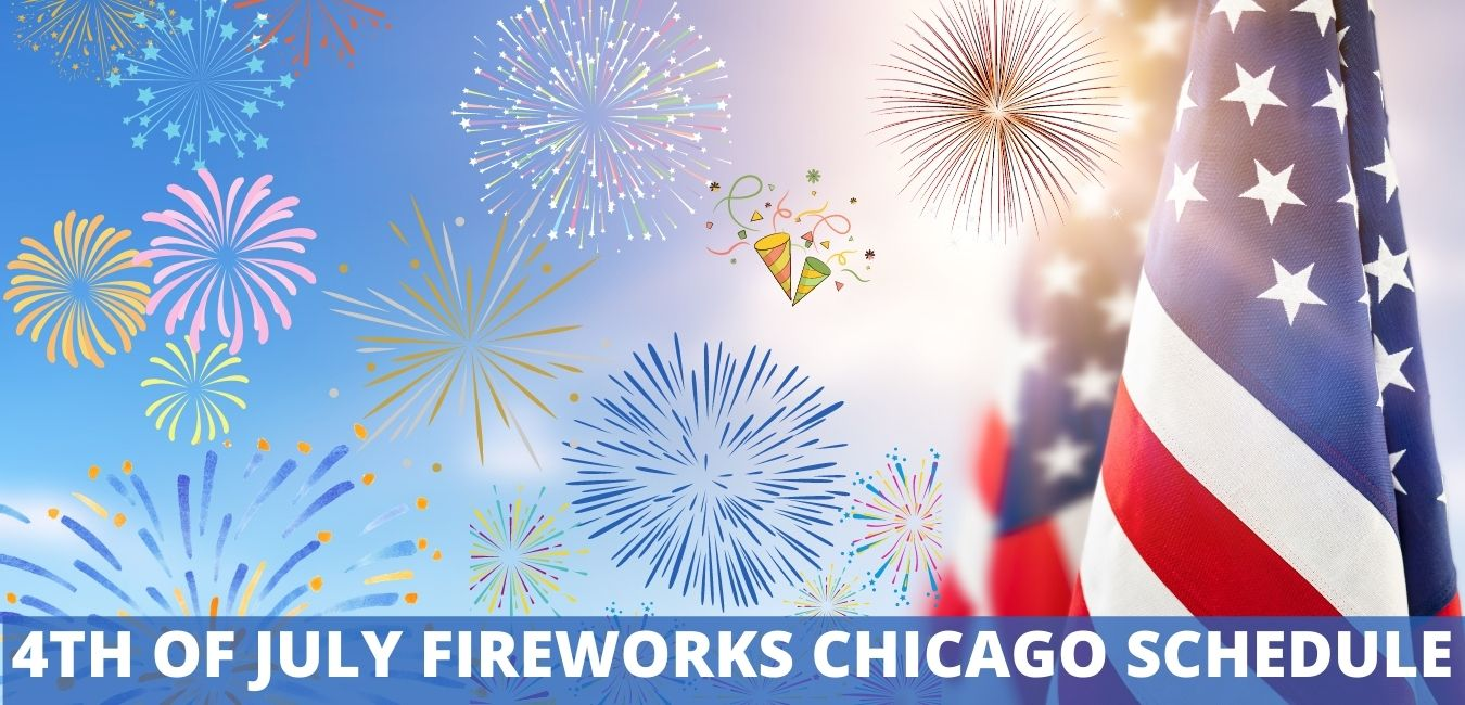 4TH OF JULY FIREWORKS CHICAGO SCHEDULE 2021