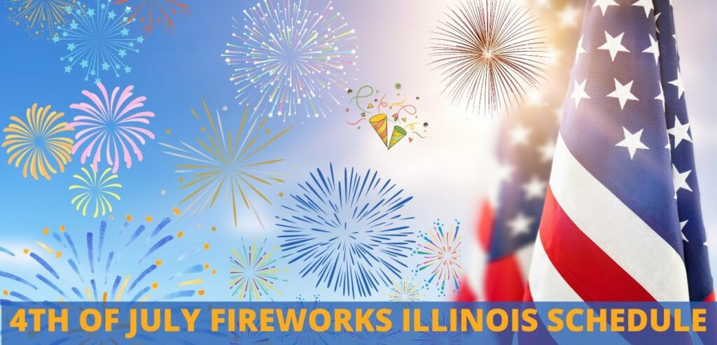 4th of July fireworks Illinois Schedule
