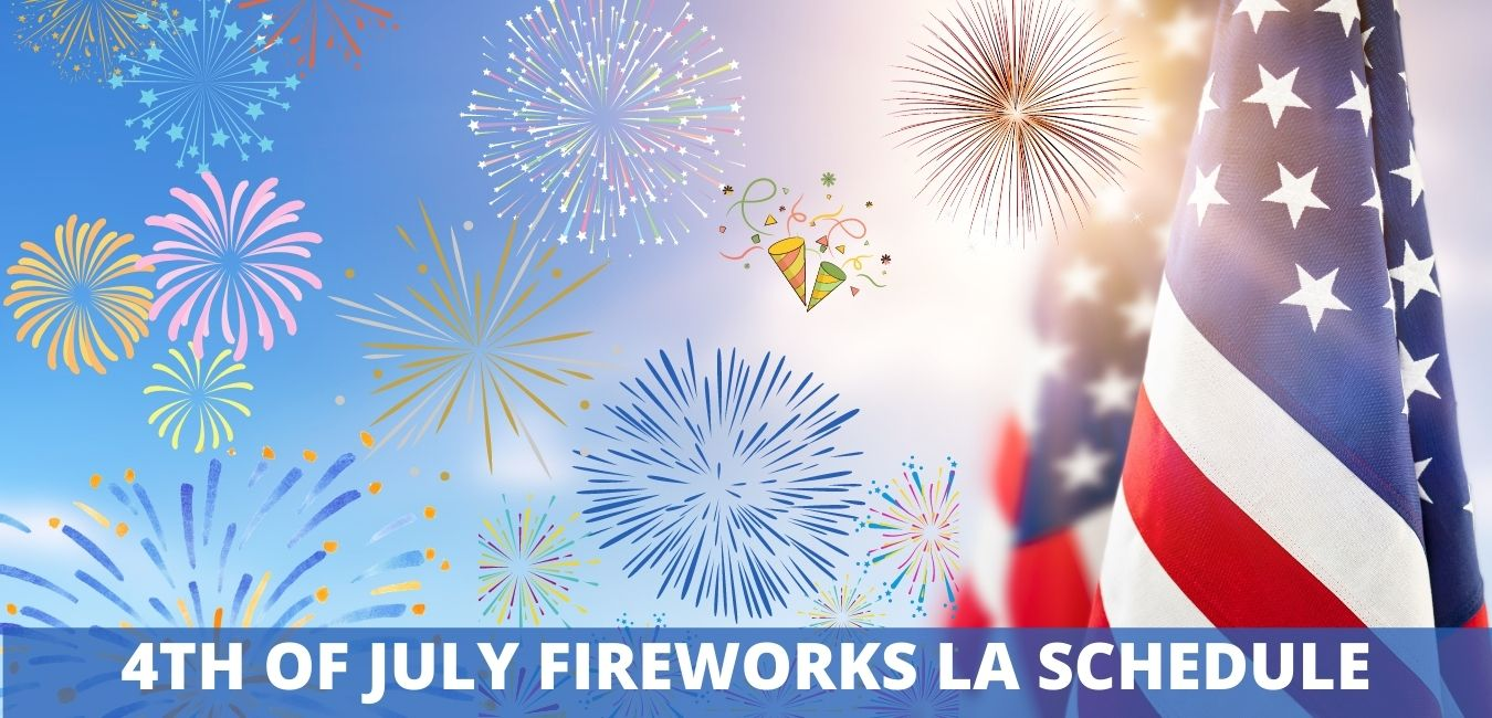 4TH OF JULY FIREWORKS LA SCHEDULE