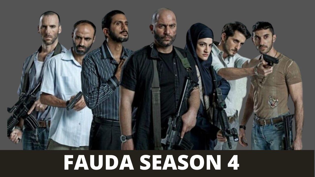 Fauda Season 4 Release Date, Spoilers & Updates 2021