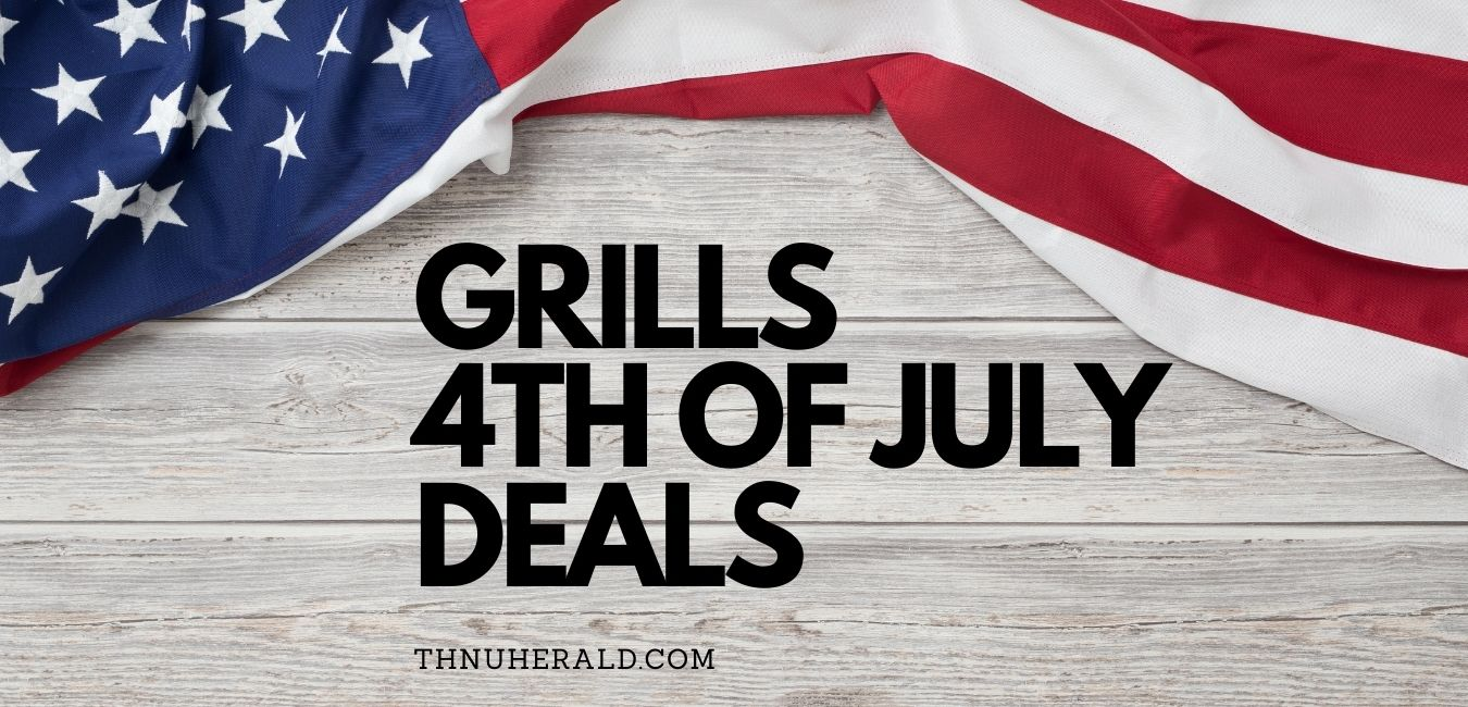 Grills 4th of July Sale