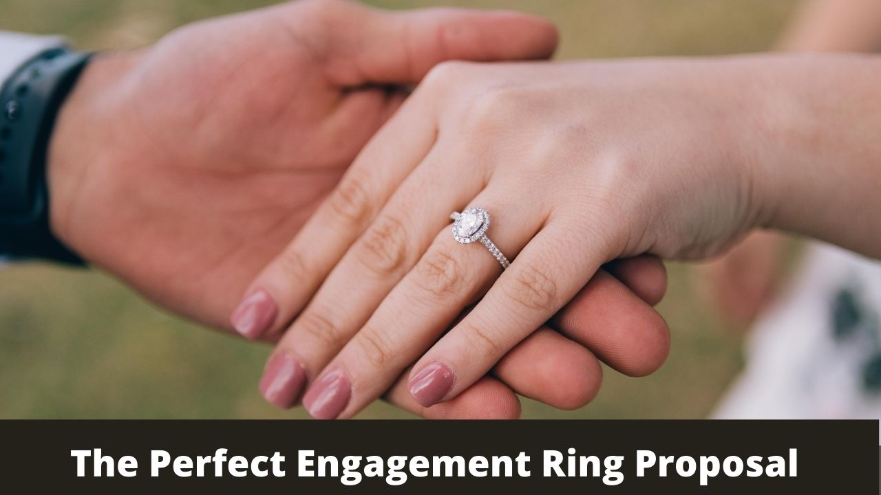 How To Plan The Perfect Engagement Ring Proposal In 10 Easy Steps