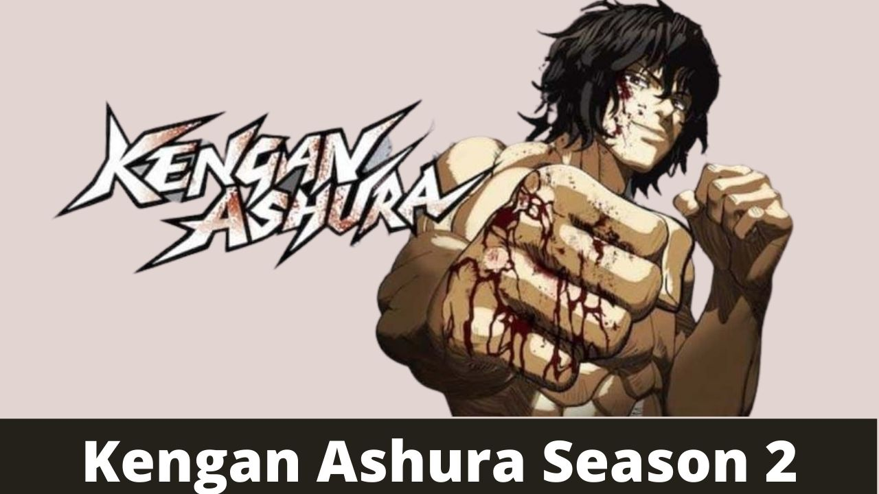 """Learn everything you need to know about the upcoming release date updates of """"Kengan Ashura"""" season 2."""