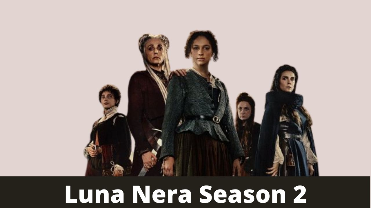 """Get up to date with """"Luna Nera"""" season two news. Plus details about release date, cast and spoilers."""