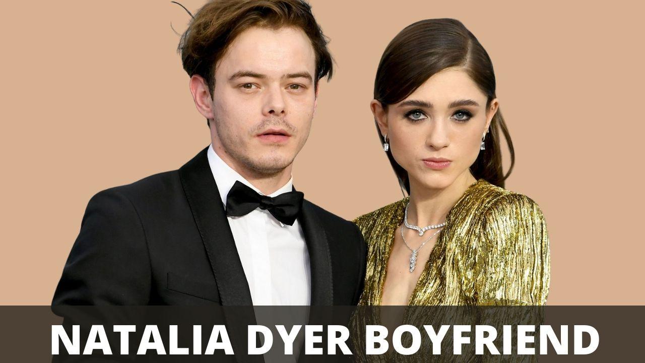 Natalia Dyer Boyfriend