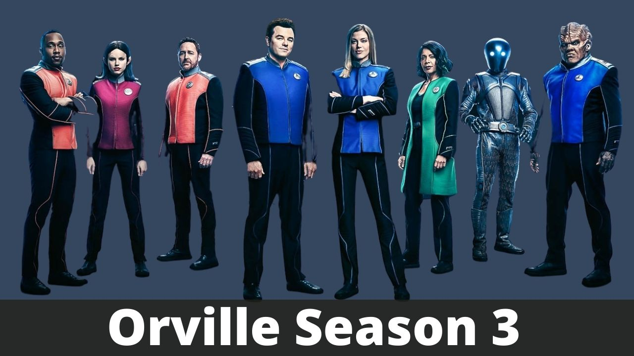 Orville season 3: Release Date, Cast, Trailer, & Updates 2021