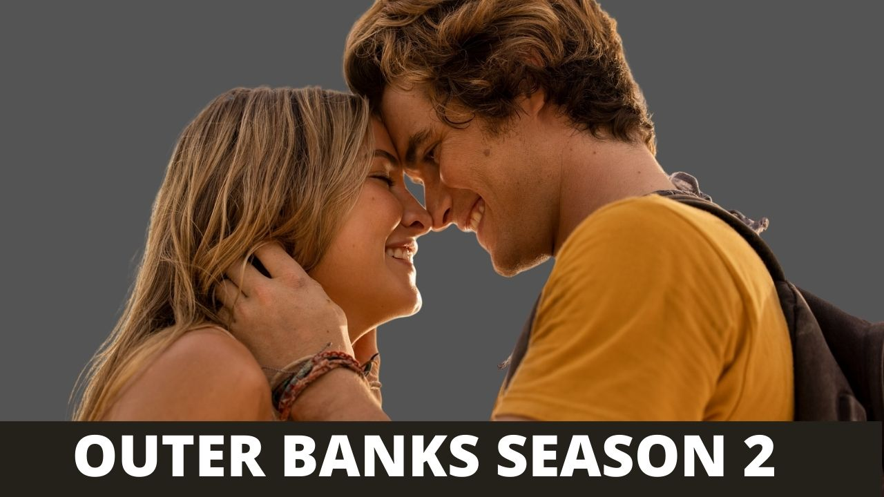 Outer Banks Season 2 CONFIRMED! Release Date & Spoiler Updates