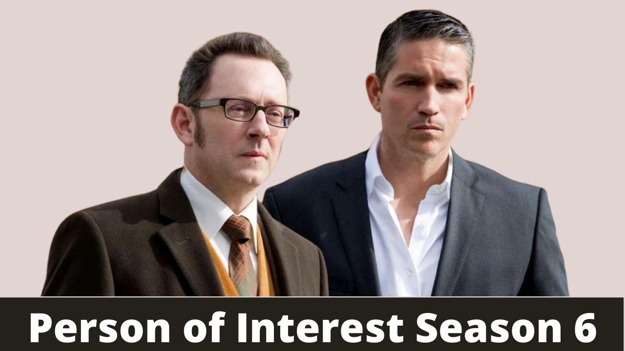 Person of Interest Season 6: Release Date, Spoilers, & Updates 2021