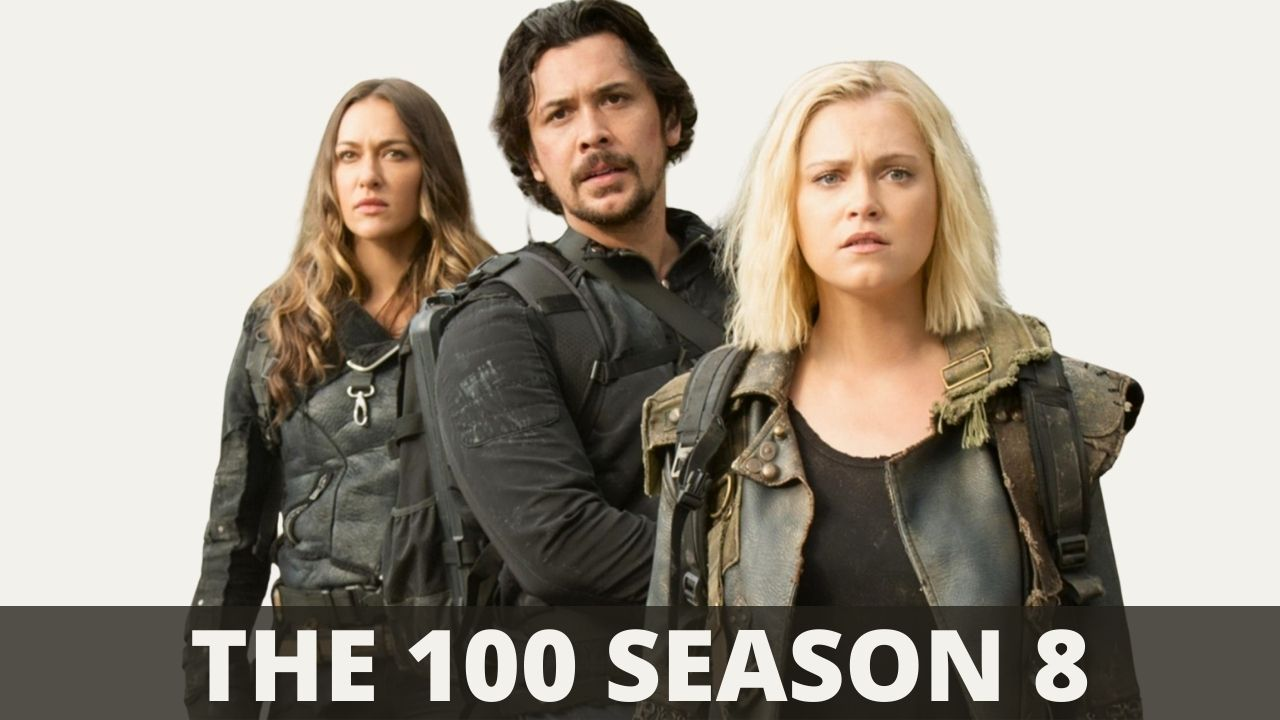 The 100 Season 8 Confirmed on Netflix, Release Date, Cast, Plot & Trailer Details