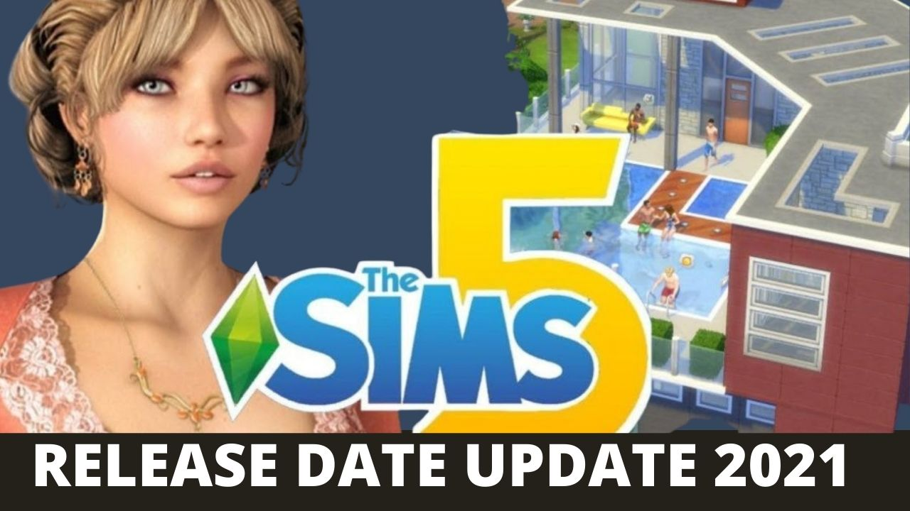 The Sims 5 Release Date: Latest Update on EA Games For 2021