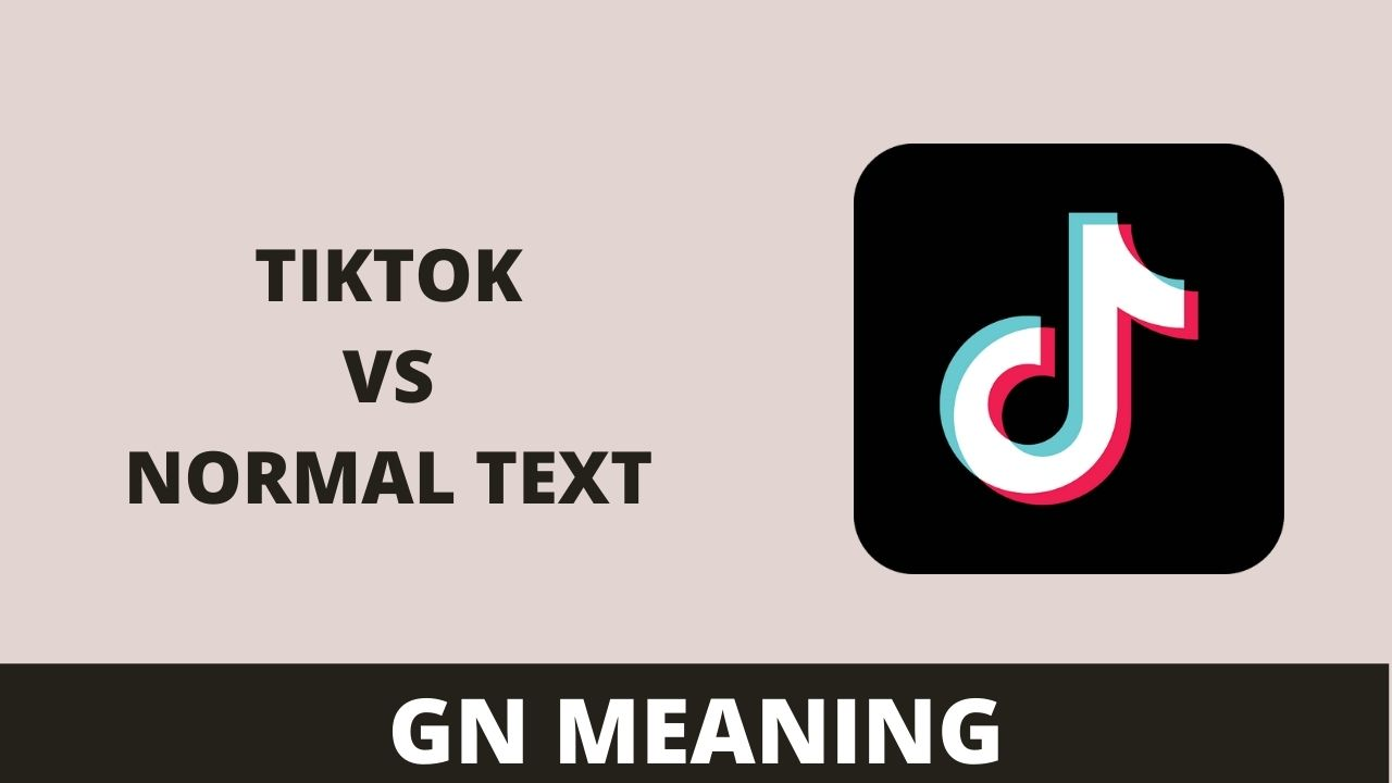 GN Meaning What Does it Mean TikTok vs Texting talk
